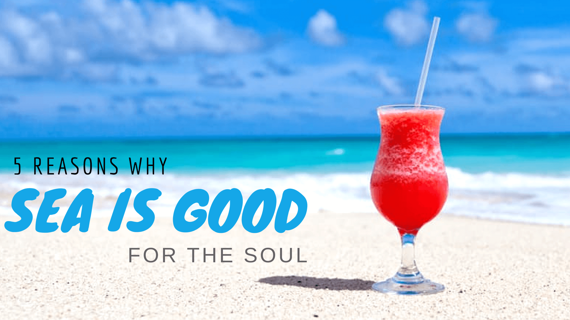 5 Reasons Why Sea is Good For The Soul