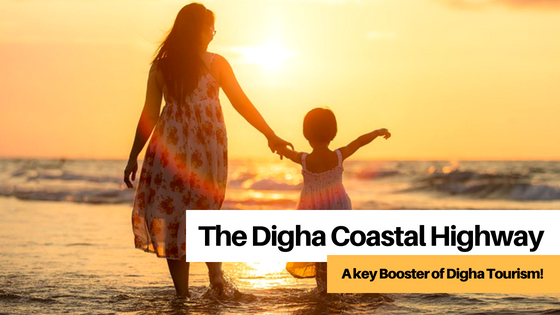 The Digha Coastal Highway Project – A key Booster of Digha Tourism!